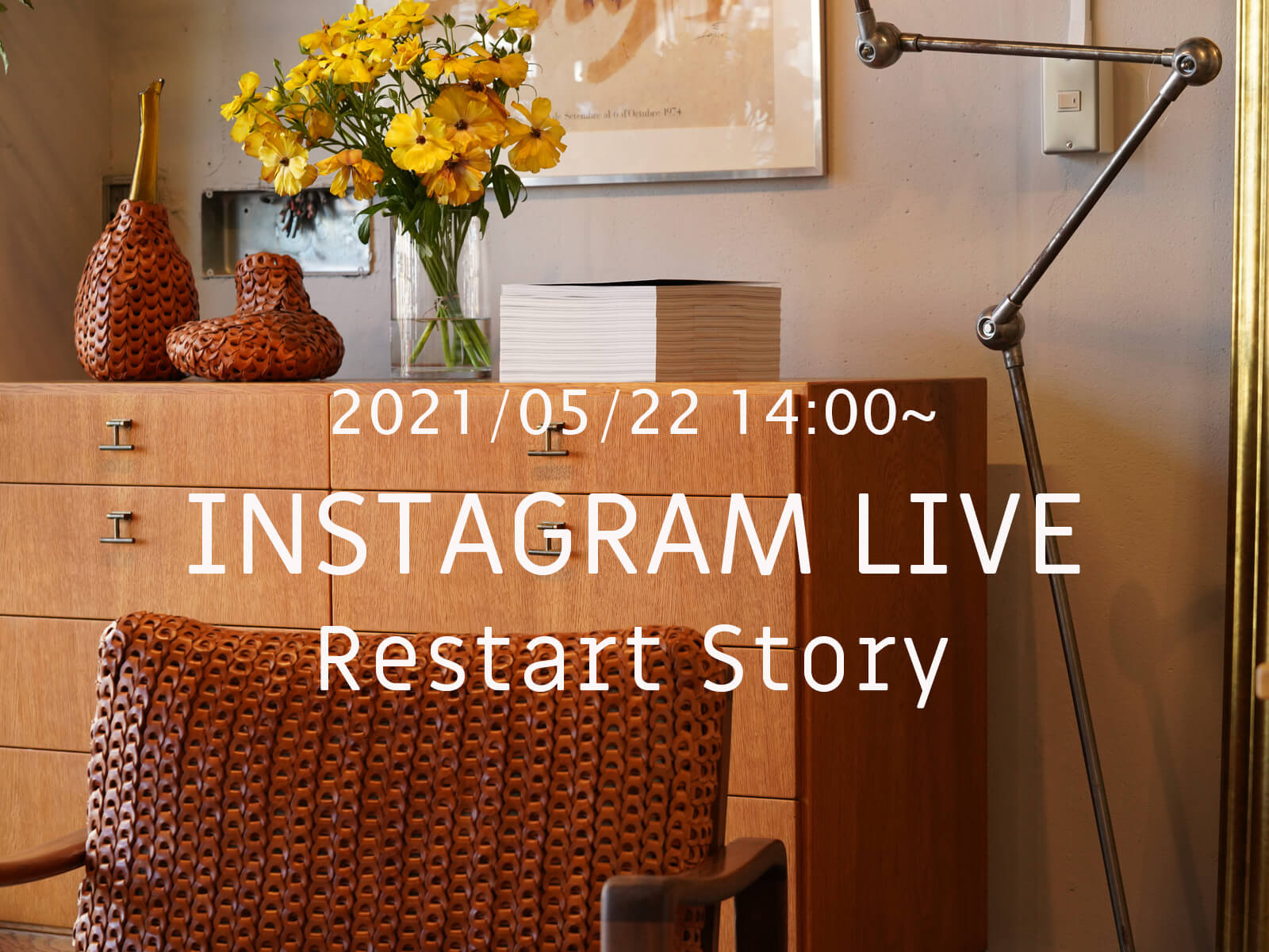 INSTAGRAM LIVE 2021/5/22 14:00~ / Restart Story / 営業再開に向けて