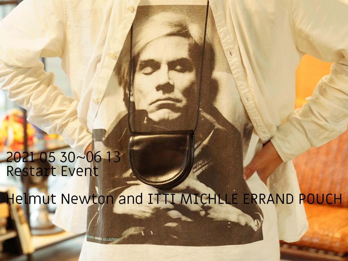 営業再開に伴うご報告とイベント開催について / Helmut Newton and ITTI MICHLLE ERRAND POUCH
